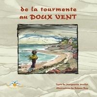 Marguerite Maillet - De la tourmente au doux vent.