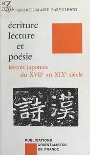 Marguerite-Marie Parvulesco et  Fondation pour l'Étude de la L - Écriture, lecture et poésie - Lettrés japonais du 17e au 19e siècle.