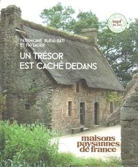 Marguerite Marie Poirier et Christophe Bouyssié - Un trésor est caché dedans - Patrimoine rural bâti et paysager.