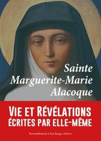 Histoiresdenlire.be Sainte Marguerite-Marie Alacoque - Vie et révélations écrites par elle-même et complétées par