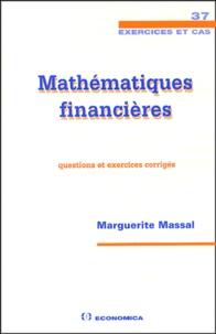 Marguerite Massal - Mathématiques financières - Questions et exercices corrigés.