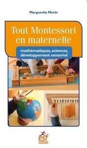 Tout Montessori en maternelle- Mathématiques, sciences, développement sensoriel - Marguerite Morin | Showmesound.org