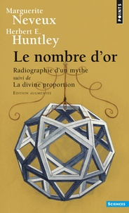 Marguerite Neveux et Herbert E Huntley - Le nombre d'or - Radiographie d'un mythe suivi de La Divine Proportion.