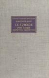Marguerite Quidu et Paul Sivadon - Le suicide - Étude clinique. Perspectives préventives.