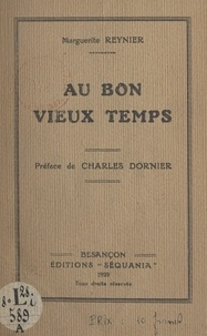 Marguerite Reynier et Charles Dornier - Au bon vieux temps.