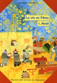 Marguerite Rosenstiehl et Corinne Lanoir - La vie en Fêtes - Tome 1, Noël - Livre du catéchète.