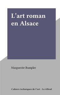 Marguerite Rumpler - L'art roman en Alsace.