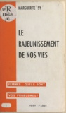 Marguerite Sy - Le rajeunissement de nos vies - Femmes, quels sont vos problèmes ?.