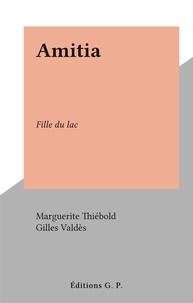 Marguerite Thiébold et Gilles Valdès - Amitia - Fille du lac.