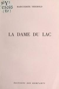 Marguerite Thiébold - La dame du lac.