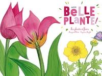 Marguerite Tiberti et Capucine Mazille - Une belle plante - Les plantes à fleurs.