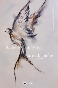 Marguerite Van de Wiele - Ame blanche - Roman.