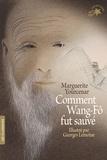 Marguerite Yourcenar - Comment Wang-Fô fut sauvé.