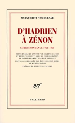 Marguerite Yourcenar - D'Hadrien à Zénon - Correspondance 1951-1956.