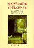 Marguerite Yourcenar - Le Labyrinthe du monde.