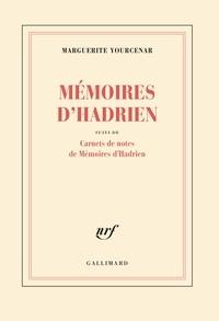 Marguerite Yourcenar - Mémoires d'Hadrien suivi de Carnets de notes de Mémoires d'Hadrien.