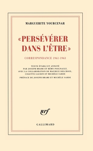 Persévérer dans l'être. Correspondance 1961-1963 (D'Hadrien à Zénon, III)