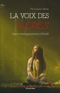 Téléchargez des livres audio en anglais gratuitement La voix des mères  - Leurs enseignements d'éveil PDB (Litterature Francaise) par Mari Carmen Gallardo