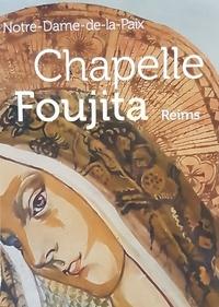 Mari-Hélène Montout-Richard - Chapelle Foujita Reims - Notre-Dame-de-la-paix.