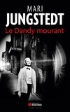 Mari Jungstedt - Le Dandy mourant.