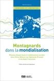 Mari Oiry-Varacca - Montagnards dans la mondialisation - Réseaux disporiques et mobilisations sociales dans l'Atlas (Maroc), les Highlands (Ecosse) et les Alpes françaises.