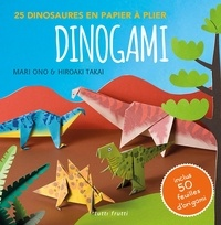 Mari Ono et Hiroaki Takai - Dinogami - 25 dinosaures en papier à plier.