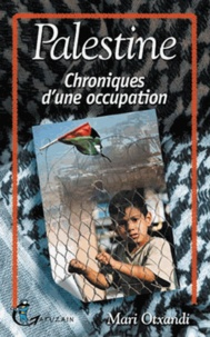 Mari Otxandi - Palestine - Chronique d'une occupation.