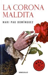 Mari Pau Dominguez - La corona maldita.