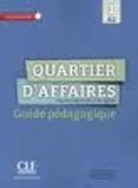 Mari Paz Rosillo et Patricia Maccotta - Quartier d'affaires 1 A2 : français professionnel et des affaires - Guide pédagogique.