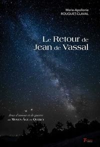 Mari Rouquet-claval - Le retour de Jean de Vassal - Tome 3.