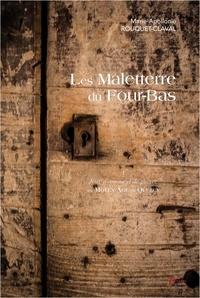 Mari Rouquet-claval - Les Maleterre du four-bas - Tome 1.