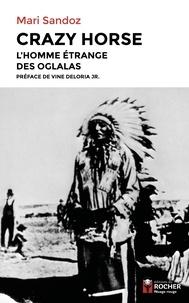Mari Sandoz - Crazy Horse - L'homme étrange des Oglalas.