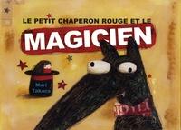 Mari Takacs - Le Petit Chaperon rouge et le magicien.