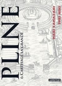 Mari Yamazaki et Tori Miki - Pline Tome 6 : Carthage la grande.