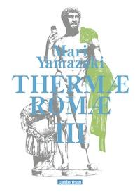 Mari Yamazaki - Thermae Romae Intégrale Tome 3 : .