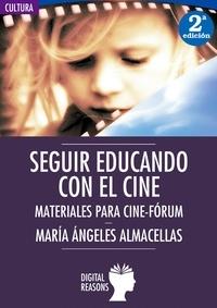 María Ángeles Almacellas - Seguir educando con el cine - Materiales para cine-fórum.