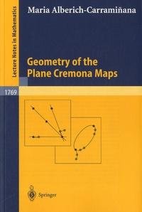Maria Alberich-Carraminana - Geometry of the Plane Cremona Maps.