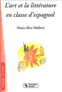 Maria-Alice Médioni - L'art et la littérature en classe d'espagnol.