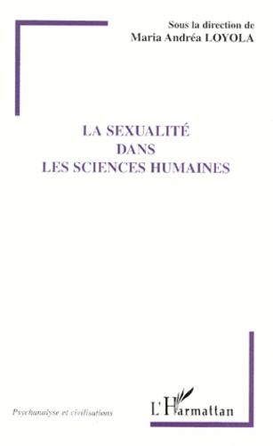 Maria-Andrea Loyola et  Collectif - La sexualité dans les sciences humaines.