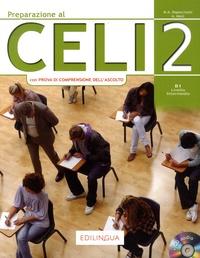 Maria-Angela Rapacciuolo et Anna Moni - Preparazione al Celi 2 - B1 livello intermedio. 1 CD audio