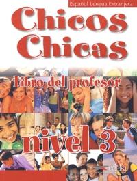 Maria-Angeles Palomino - Chicos Chicas Nivel 3 - Libro del profesor.