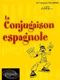 Maria-Angeles Palomino - La conjugaison espagnole.