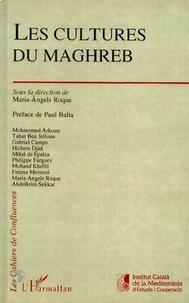 Maria-Angels Roque - Les cultures du Maghreb.
