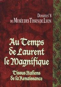 Au temps de Laurent le Magnifique - Tissus italiens de la Renaissance des collections du Musée des Tissus de Lyon.pdf