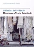 Maria-Anne Privat-Savigny et Bernard Berthod - Dentelles et broderie - Hommage à Youlie Spantidaki.