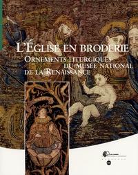 Maria-Anne Privat-Savigny - L'Eglise en broderie - Ornements liturgiques du musée national de la Renaissance.