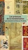 Maria-Anne Privat-Savigny et Pascale Le Cacheux - Les prémices de la mondialisation - Lyon rencontre la Chine au 19e siècle.