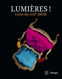 Maria-Anne Privat-Savigny - Lumières ! Lyon au XVIIIe siècle - Un siècle surprenant. Exposition au Musée Gadagne du 8 novembre 2012 au 28 avril 2013.