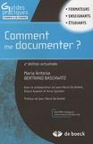 Maria Antonia Bertrand Baschwitz - Comment me documenter ? Guide pratique pour les enseignants et formateurs.