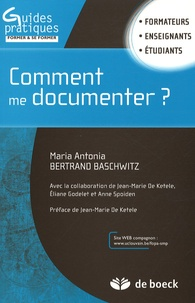 Comment me documenter ? - Maria Antonia Bertrand Baschwitz |